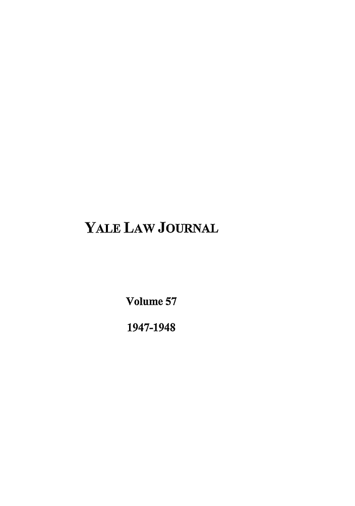 handle is hein.journals/ylr57 and id is 1 raw text is: YALE LAW JOURNAL