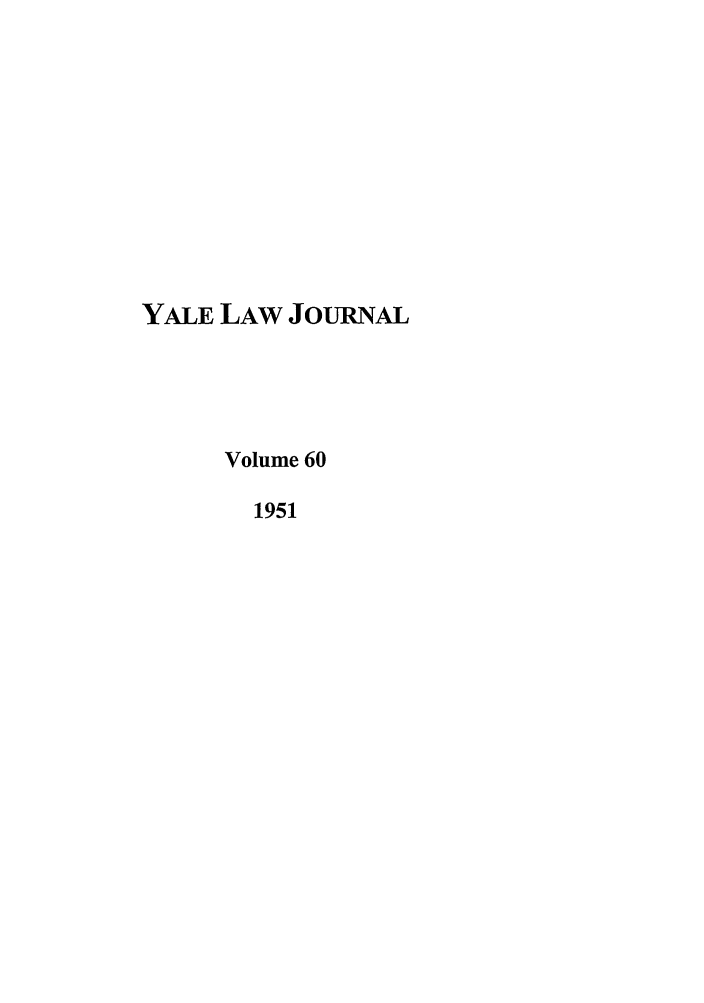 handle is hein.journals/ylr60 and id is 1 raw text is: Yale Law Journal