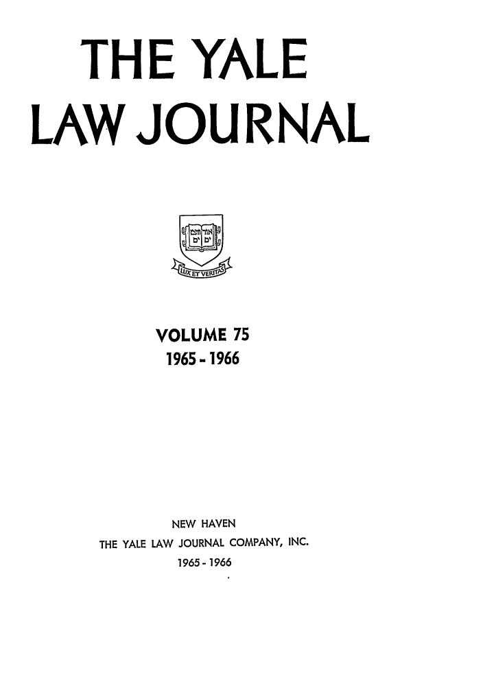 handle is hein.journals/ylr75 and id is 1 raw text is: THE YALE