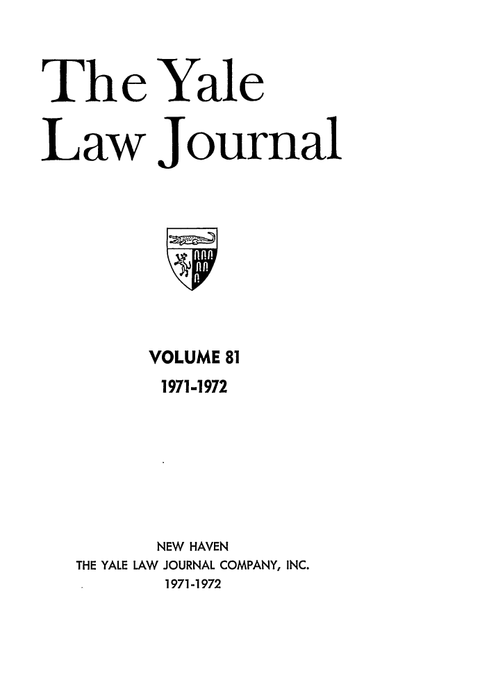handle is hein.journals/ylr81 and id is 1 raw text is: The Yale