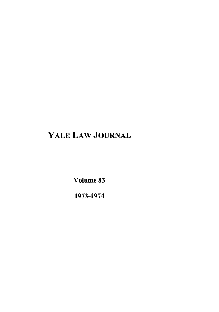handle is hein.journals/ylr83 and id is 1 raw text is: YALE LAW JOURNAL