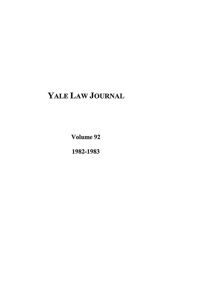 handle is hein.journals/ylr92 and id is 1 raw text is: YALE LAW JoURNAL