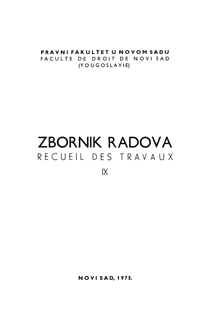 handle is hein.journals/zborrado9 and id is 1 raw text is: PRAVNI FAKULTET U NOVOM SADU
