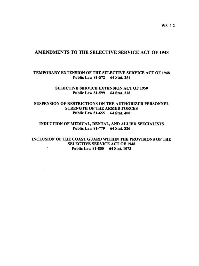 Legislative History Of The Amendments To The Selective Service Act Of 1948 P L 81 572 P L 81 599 P L 81 655 P L 81 779 P L 81 850 V 1