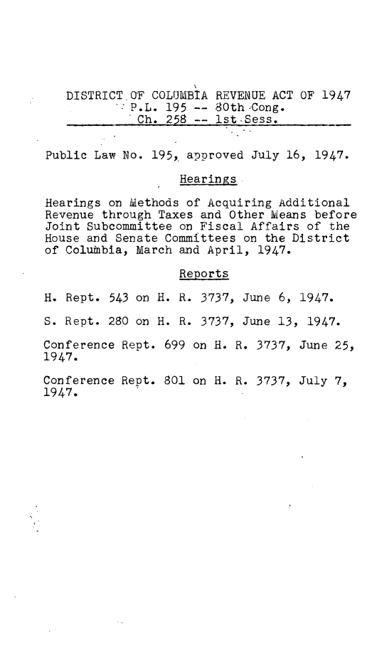 handle is hein.leghis/dcreva0001 and id is 1 raw text is: DISTRICT OF COLUMBIA REVENUE ACT OF 1947