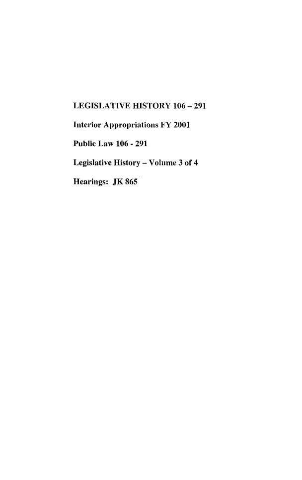 handle is hein.leghis/lhisinapp0003 and id is 1 raw text is: LEGISLATIVE HISTORY 106 - 291
