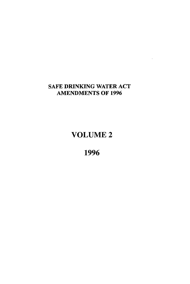 handle is hein.leghis/safdw0002 and id is 1 raw text is: SAFE DRINKING WATER ACT