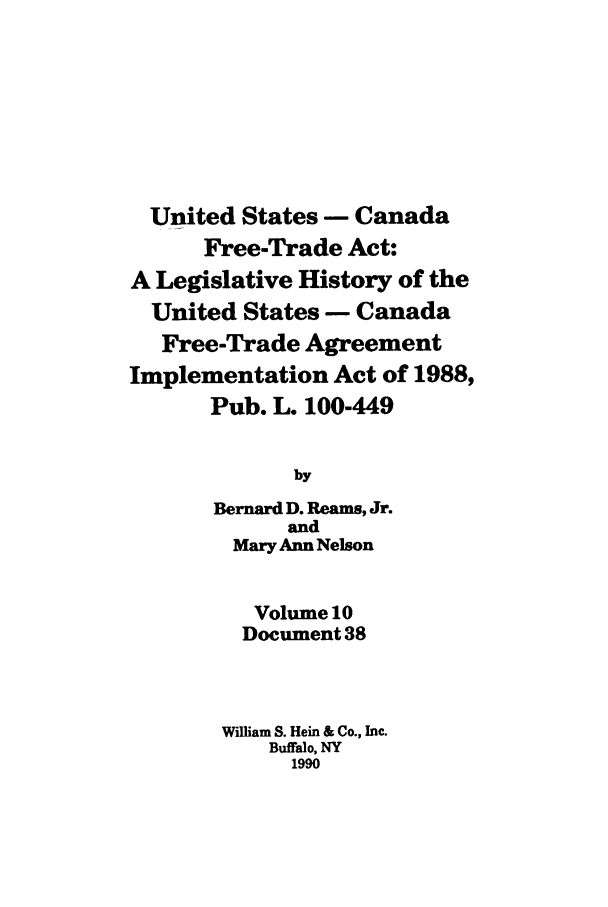 United States Canada Free Trade Act A Legislative History Of The