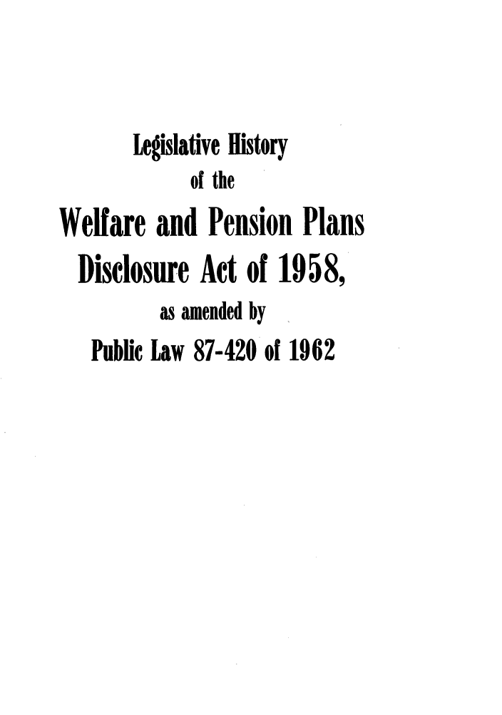 handle is hein.leghis/welpen1958 and id is 1 raw text is: Legislative History