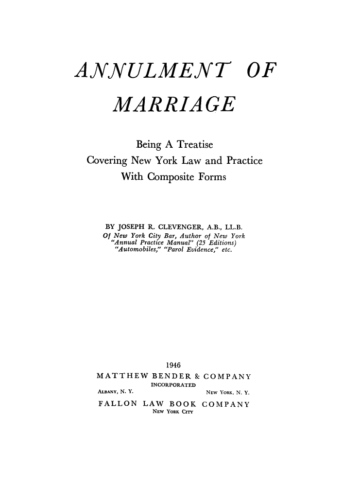 Annulment of Marriage: Being a Treatise Covering New York Law and ...