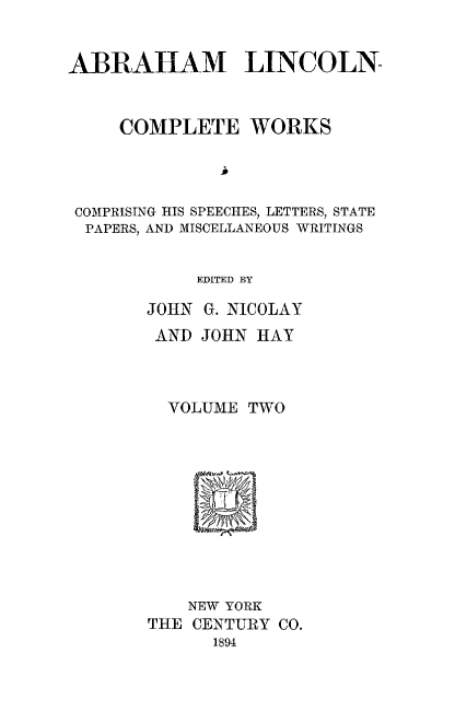 handle is hein.presidents/ablnc0002 and id is 1 raw text is: ABRAHAM LINCOLN