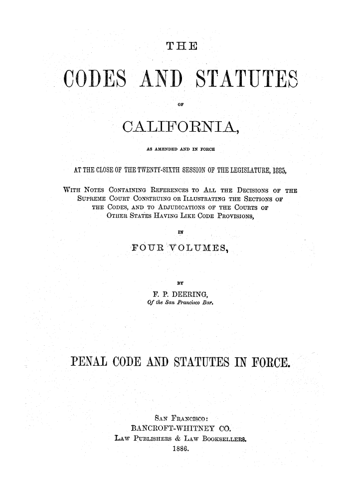 Codes and Statutes of California, as Amended and in Force at the