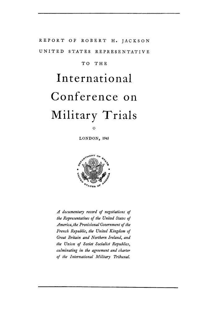 handle is hein.trials/rrjausri0001 and id is 1 raw text is: REPORT OF ROBERT H. JACKSON
