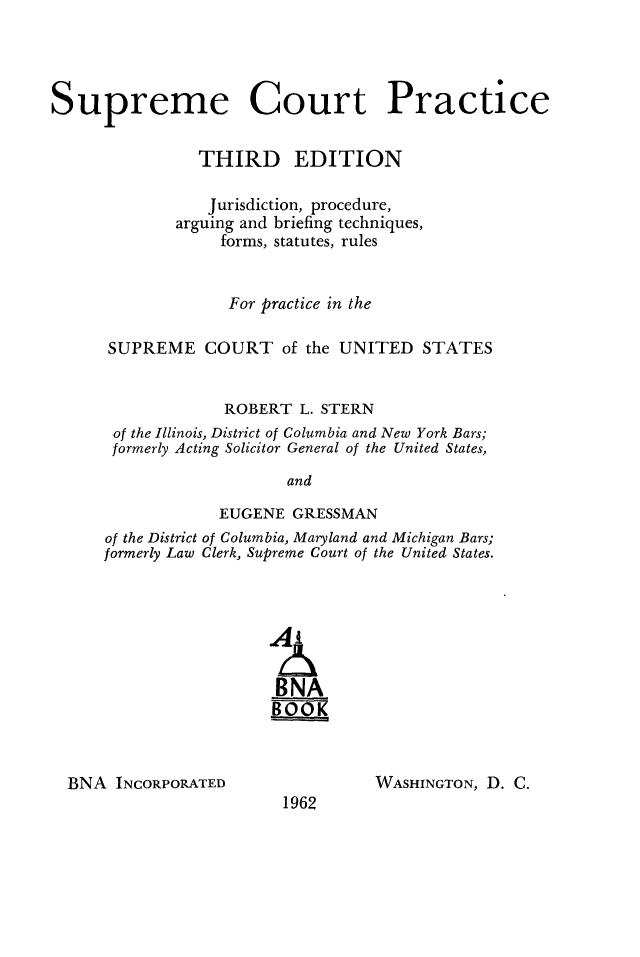 Supreme Court Practice: Jurisdiction, Procedure, Arguing and